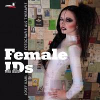 Female IDs - Josef Karl - Fotografie als Therapie