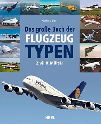 Das große Buch der FLUGZEUGTYPEN (zivil-militärisch-weltweit)