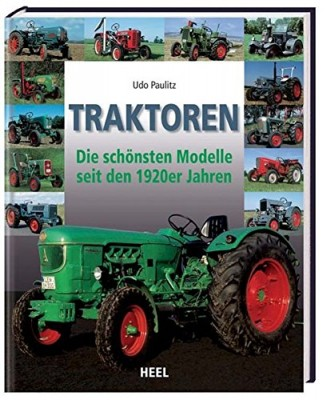 TRAKTOREN - Die schönsten Modelle seit den 1920er Jahren