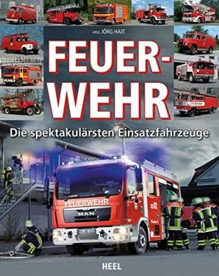 FEUERWHR - Die spektakulärsten Einsatzfahrzeuge