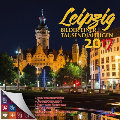 2017 Stadtkalender »Leipzig-Bilder einer Tausendjährigen«